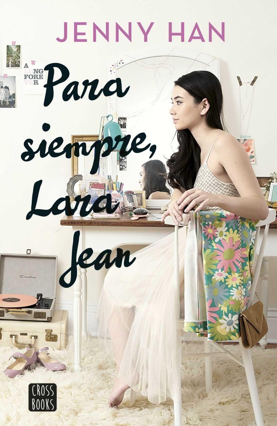A todos los chicos de los que me enamoré, 5 razones para leer el libro_para_siempre_lara_jean