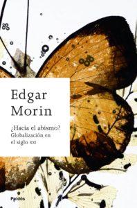 ¡Felices 97! - Las frases más destacadas de Edgar Morin _ Hacia el abismo