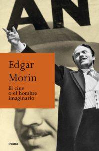 ¡Felices 97! - Las frases más destacadas de Edgar Morin _ cine o hombre imaginario