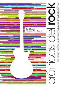 Día Mundial del Rock: Libros para sentir el ritmo en las venas_Crónicas Rock