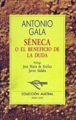 portada_seneca-o-el-beneficio-de-la-duda_antonio-gala_201505261227.jpg