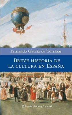 portada_breve-historia-de-la-cultura-en-espana_fernando-garcia-de-cortazar_201505261039.jpg