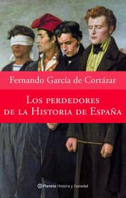 portada_los-perdedores-de-la-historia-de-espana_fernando-garcia-de-cortazar_201505261039.jpg