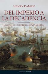 portada_del-imperio-a-la-decadencia_henry-kamen_201505211316.jpg