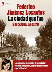 portada_la-ciudad-que-fue-barcelona-anos-70_federico-jimenez-losantos_201505261037.jpg