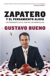 portada_zapatero-el-pensamiento-alicia_gustavo-bueno_201505211312.jpg