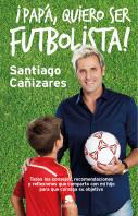 ¡Papá, quiero ser futbolista!