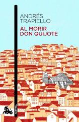 portada_al-morir-don-quijote_andres-trapiello_201505261221.jpg