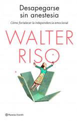 portada_desapegarse-sin-anestesia_walter-riso_201411271234.jpg