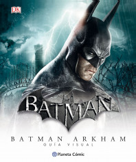 Batman Arkham - Guía visual definitiva