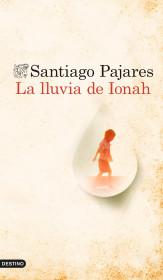 portada_la-lluvia-de-ionah_santiago-pajares_201505261621.jpg