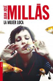 portada_la-mujer-loca_juan-jose-millas_201506290021.jpg