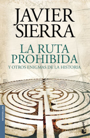 portada_la-ruta-prohibida-y-otros-enigmas-de-la-historia_javier-sierra_201510290947.jpg