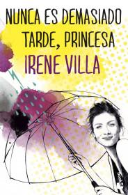 Como El Sol Para Las Flores Irene Villa Planeta De Libros