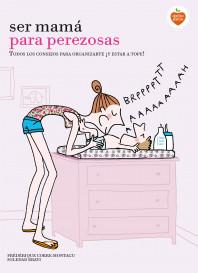 portada_ser-mama-para-perezosas_soledad-bravi_201505281406.jpg