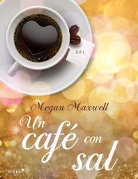 portada_un-cafe-con-sal_megan-maxwell_201507031328.jpg