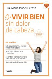 portada_vivir-bien-sin-dolor-de-cabeza_maria-isabel-heraso_201505261852.jpg