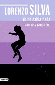 portada_yo-no-sabia-nada_lorenzo-silva_201506041504.jpg
