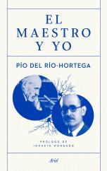 portada_el-maestro-y-yo_pio-del-rio-hortega_201506242248.jpg