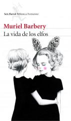 portada_la-vida-de-los-elfos_muriel-barbery_201505291008.jpg