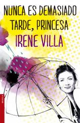 portada_nunca-es-demasiado-tarde-princesa_irene-villa_201505272140.jpg