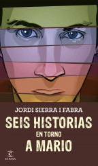 portada_seis-historias-en-torno-a-mario_jordi-sierra-i-fabra_201505281446.jpg