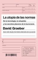 portada_la-utopia-de-las-normas_david-graeber_201506242217.jpg