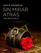 portada_loca-seduccion-3-sin-mirar-atras_eva-p-valencia_201507031315.jpg