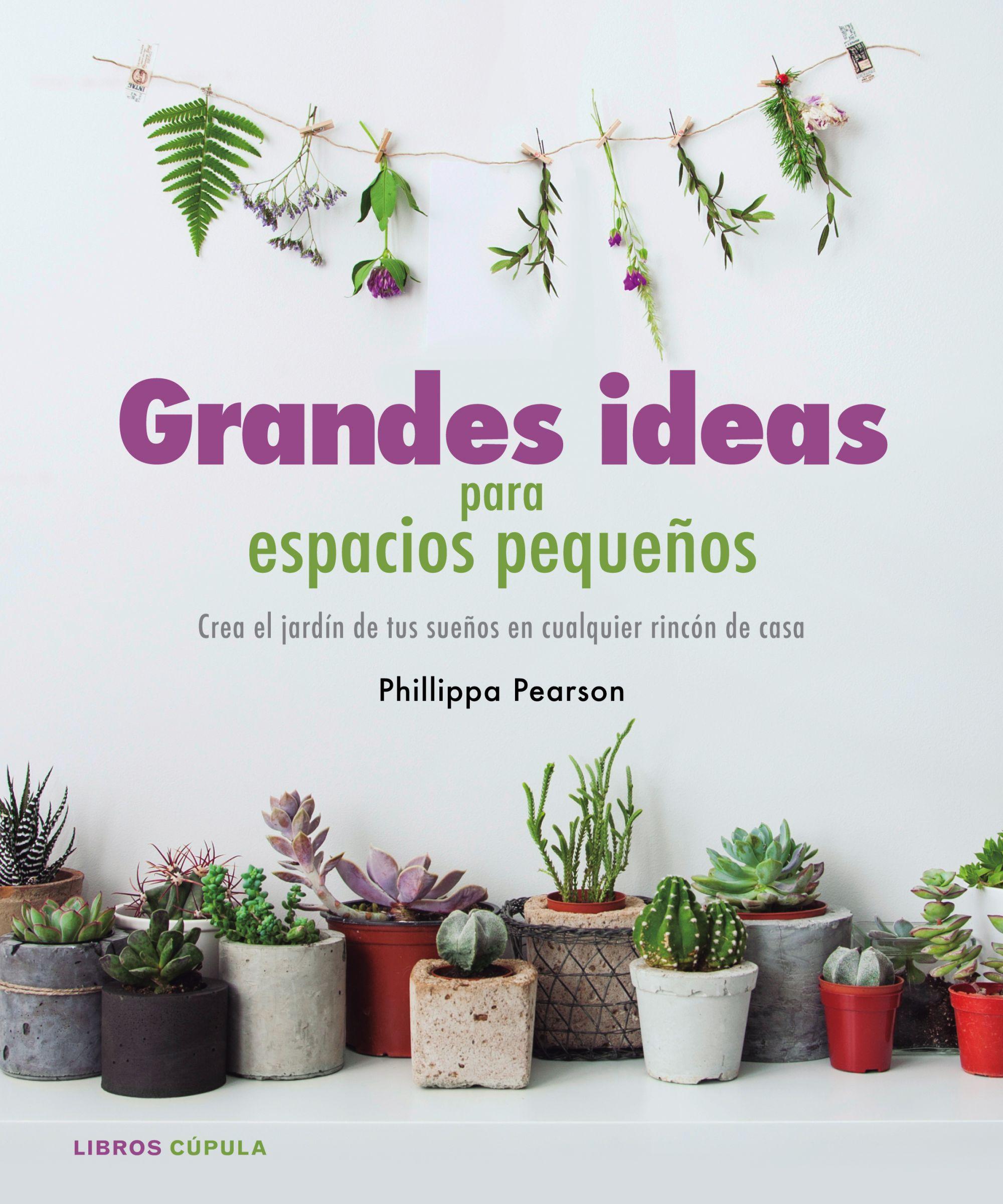 Grandes ideas para espacios peque os planeta de libros for Ideas para espacios reducidos