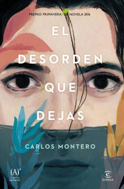 portada_el-desorden-que-dejas_carlos-montero_201602251533.jpg