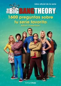 The Big Bang Theory. 1.600 preguntas sobre tu serie favorita