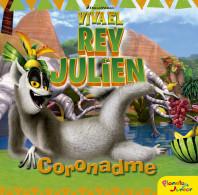 Viva el rey Julien. Coronadme