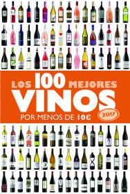Los 100 mejores vinos por menos de 10 euros, 2017