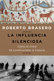 La influencia silenciosa. Cómo el clima ha condicionado la historia