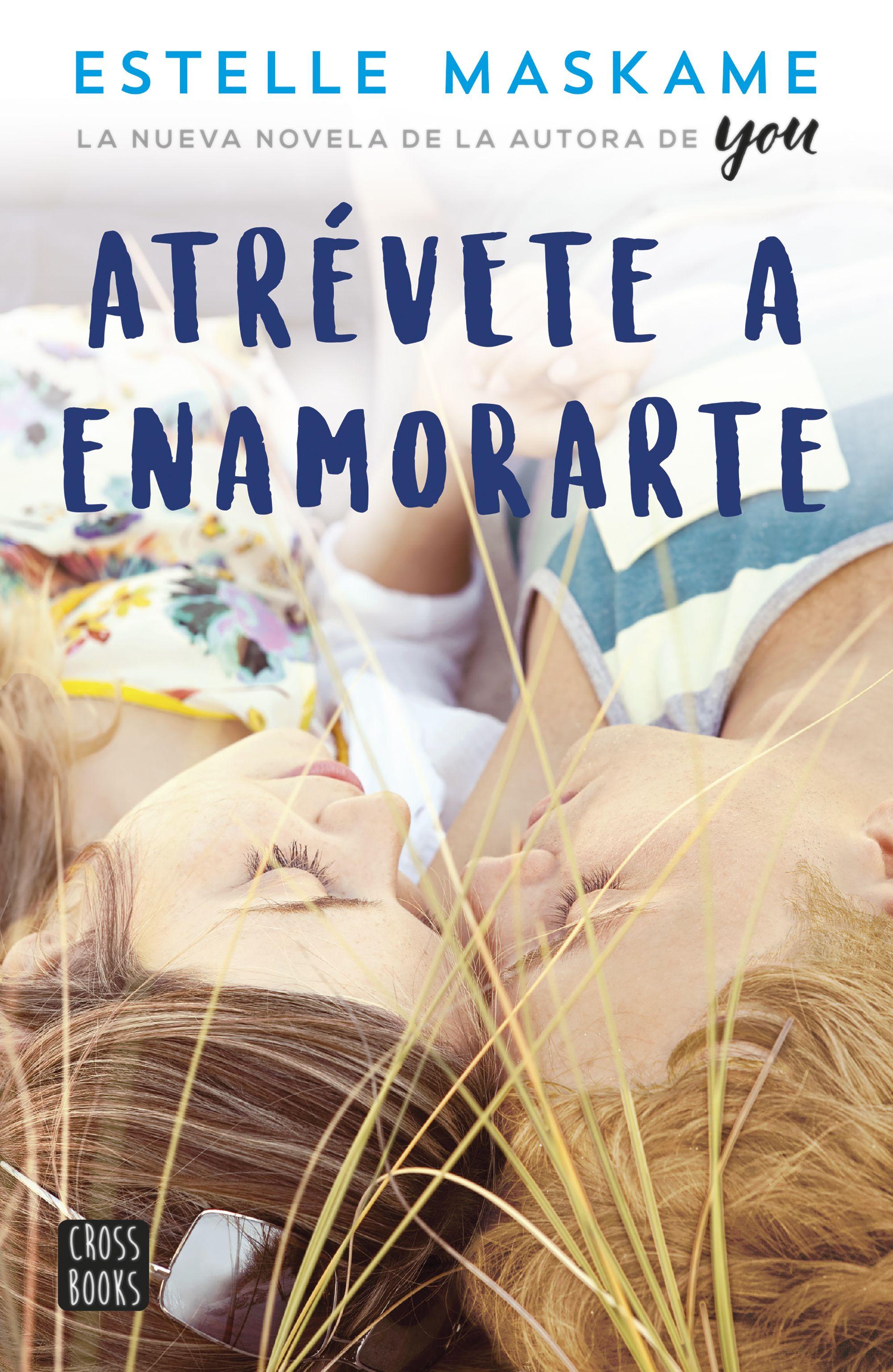 Resultado de imagen de portada de Atrévete a enamorarte, Estelle Maskame