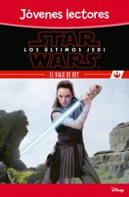 Star Wars. Los últimos Jedi. El viaje de Rey