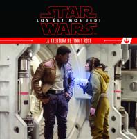 Star Wars. Los últimos Jedi. La aventura de Finn y Rose