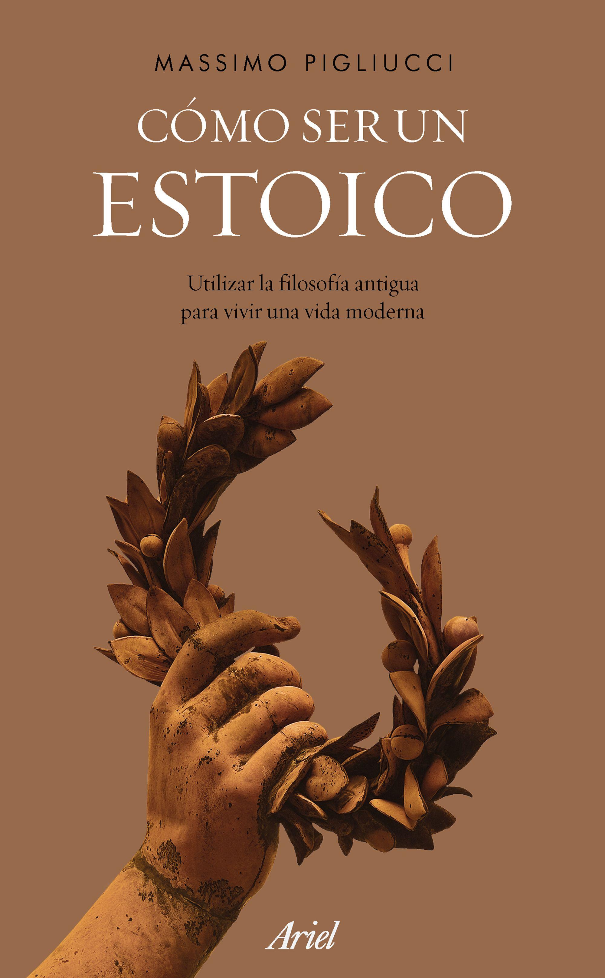 Cómo ser un estoico, de Massimo Pigliucci
