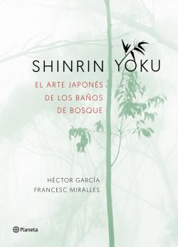 Shinrin yoku. El arte japonés de los baños de bosque
