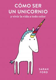 Cómo ser un unicornio