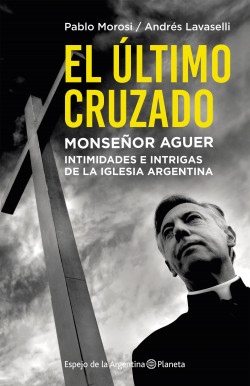 El último cruzado. Monseñor Aguer