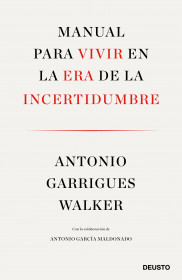 Manual para vivir en la era de la incertidumbre