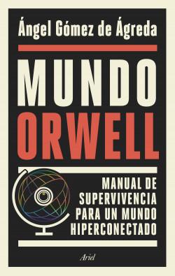 Mundo Orwell, Ángel Gómez de Ágreda