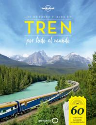 Los mejores viajes en tren por todo el mundo
