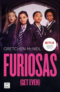 Furiosas (Get even) de Gretchen McNeil (CrossBooks)