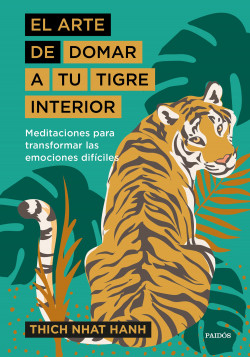 El arte de domar a tu tigre interior