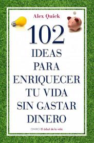50052_102-ideas-para-enriquecer-tu-vida-sin-gastar-dinero_9788497545198.jpg