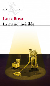 portada_la-mano-invisible_isaac-rosa_201505211324.jpg