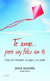 te-amo-pero-soy-feliz-sin-ti_9788408103929.jpg