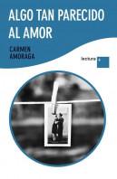 portada_algo-tan-parecido-al-amor_carmen-amoraga_201505260949.jpg